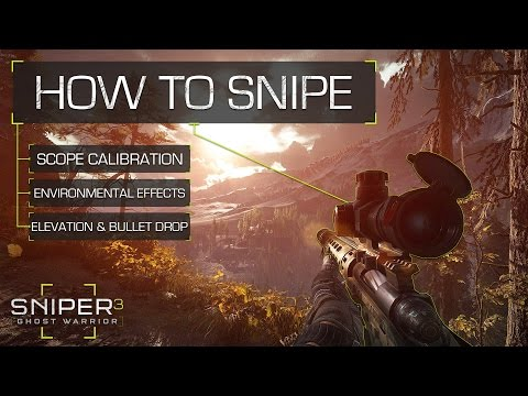 Sniper Ghost Warrior 3™ - How Sniping Works (In-Depth Sniping Mechanics)