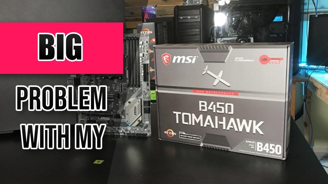 My MSI B450 Tomahawk Motherboard Has a BIG PROBLEM