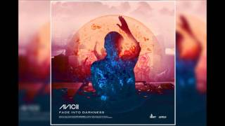 Avicii - Fade Into Darkness (Original Vocal Mix)