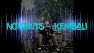 Download Mp3 No Limits - Kembali  With Lyric