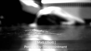 Matt Elliott - Prepare For Disappointment