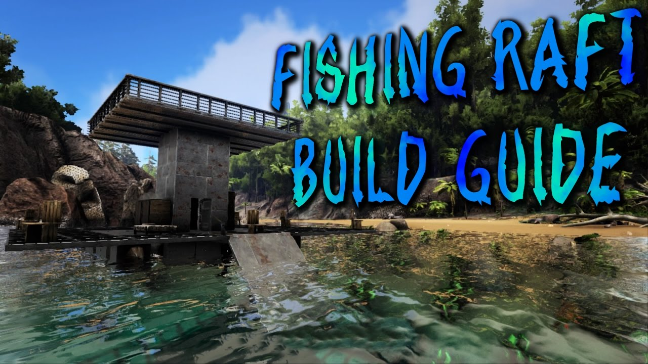 Fishing raft build guide all the blueprints ark survival fishing raft build guide all the blueprints ark survival evolved ps4 malvernweather Gallery