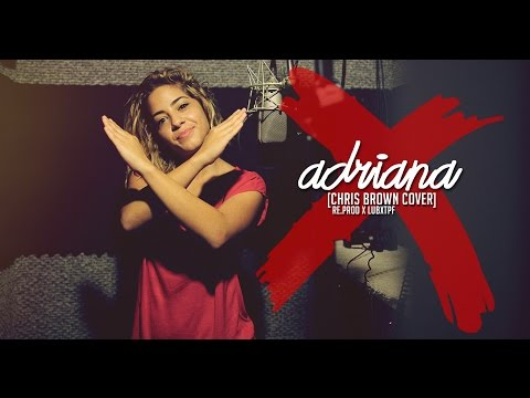 X - Chris Brown (cover by Adriana)