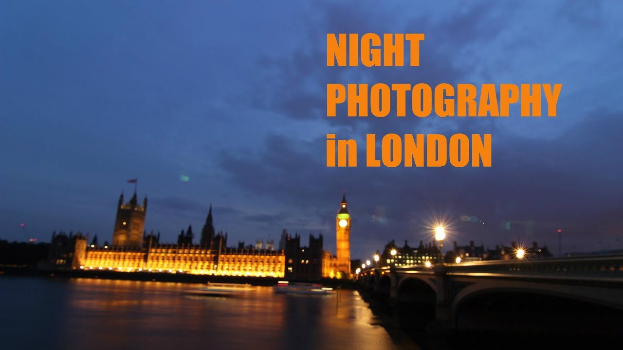 Camera Best Dslr Camera For Night Photography night photography in london canon eos 7d 600d dslr dslr
