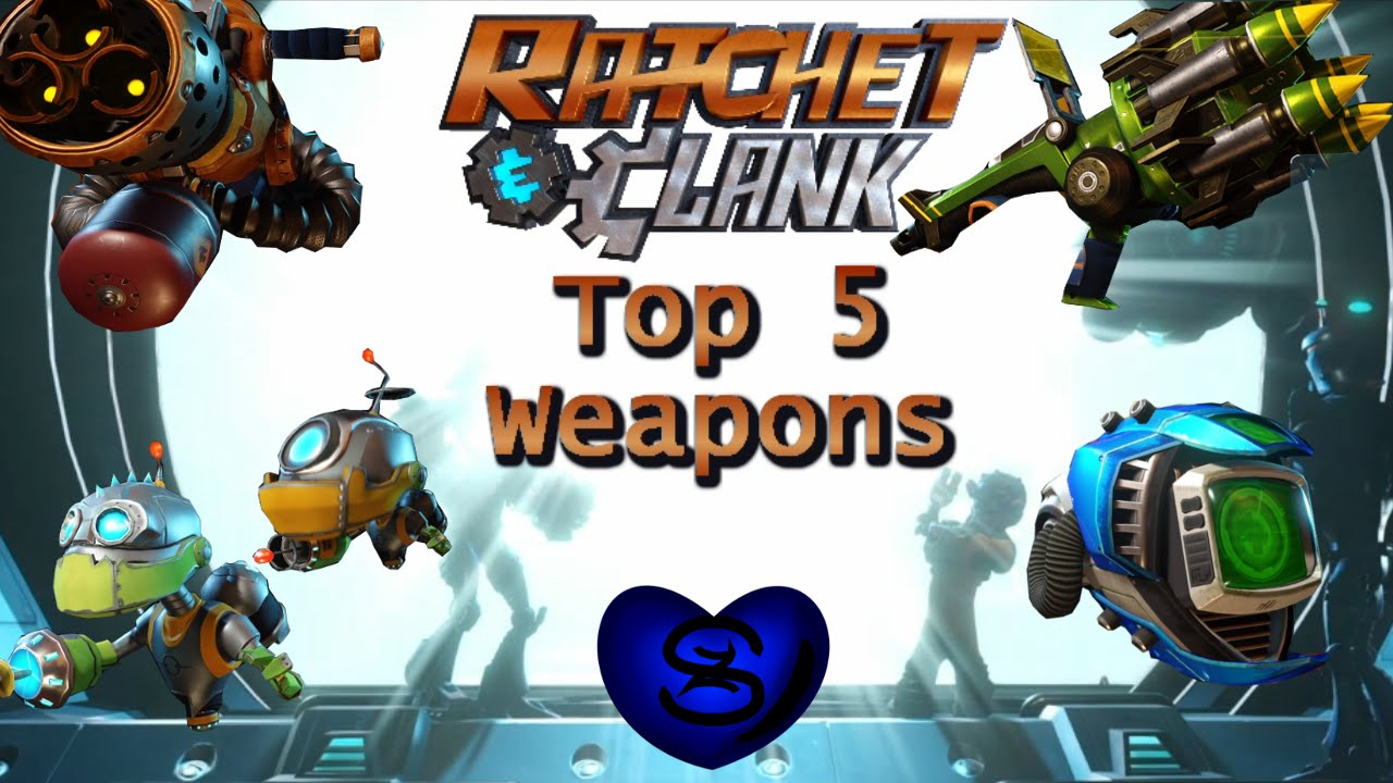 Top 5 Weapons Of Ratchet And Clank Ps4 2016 Plus Showcase Of All