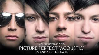 escape the fate picture perfect acoustic version audio stream