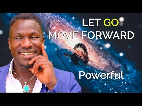 10 Things to Let Go of to Move Forward INSTANTLY (Powerful!)