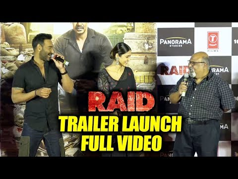 RAID TRAILER Launch FULL VIDEO | Ajay Devgn, Ileana D'Cruz, Saurabh Shukla