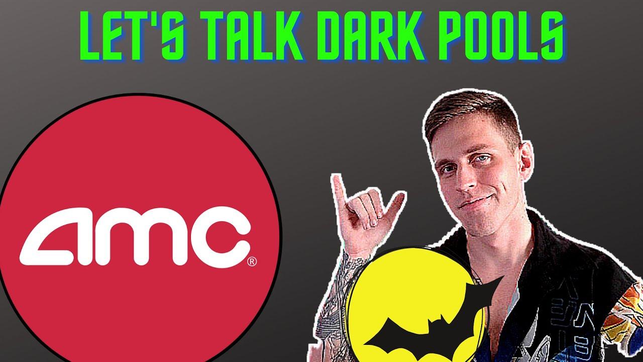 AMC Stock - Let's talk Dark Pool Trading