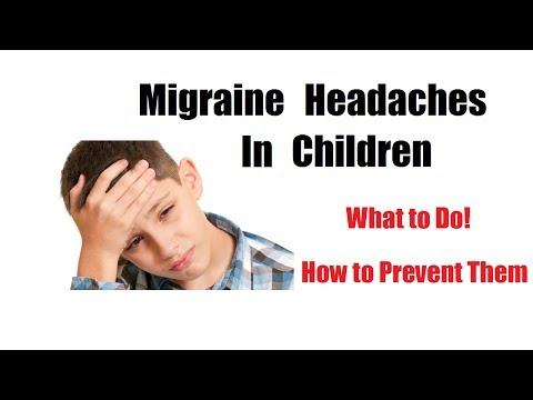 Migraine Headaches In Children - What Can You Do To Prevent And Relieve Them?