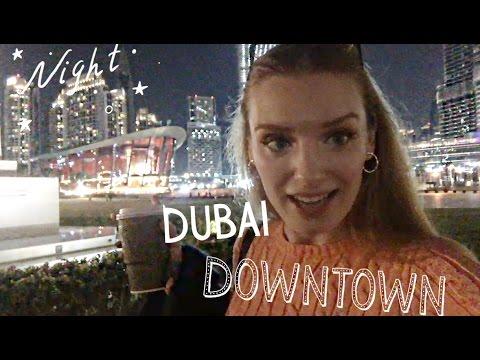 VLOG 22: Dubai downtown 💫 A night out ✨ 14.12.16