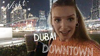 VLOG: Dubai downtown 💫 A night out ✨ 14.12.16