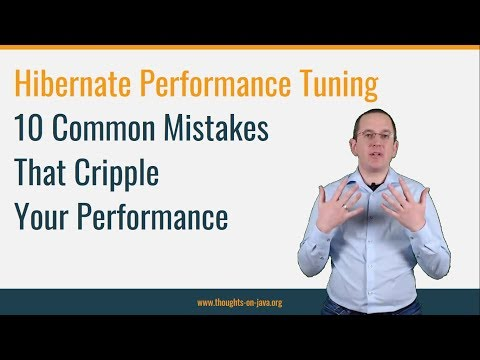Hibernate Performance Tuning: 10 Common Hibernate Mistakes That Cripple Your Performance