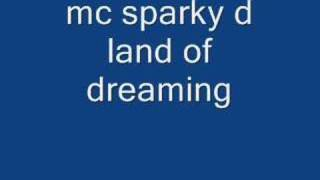 mc sparky d land of dreaming