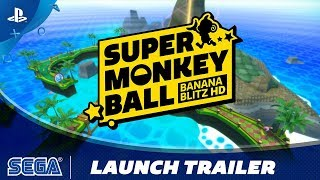 Super Monkey Ball: Banana Blitz HD - Launch Trailer | PS4