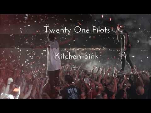 Twenty One Pilots-Kitchen Sink