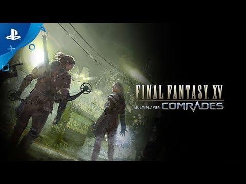 Final Fantasy XV Multiplayer: Comrades - Launch Trailer | PS4