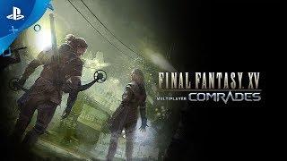 Final Fantasy XV Multiplayer: Comrades - Launch Trailer   PS4