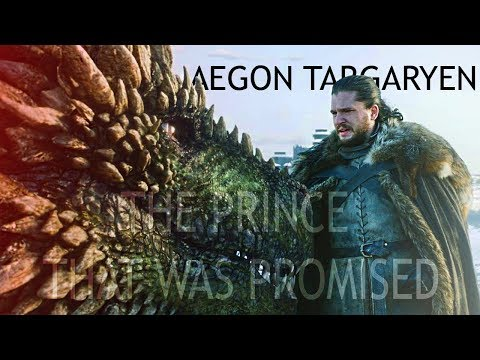 (GoT) Aegon Targaryen | The Prince That Was Promised