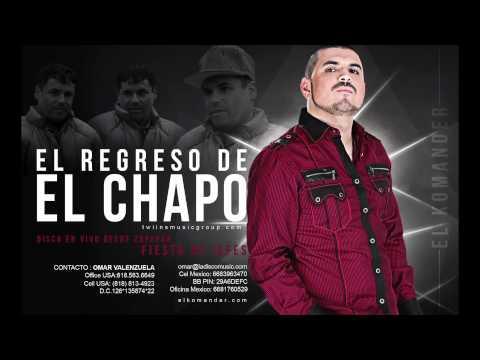 EL KOMANDER - EL REGRESO DE EL CHAPO(EN VIVO ZAPOPAN)2012