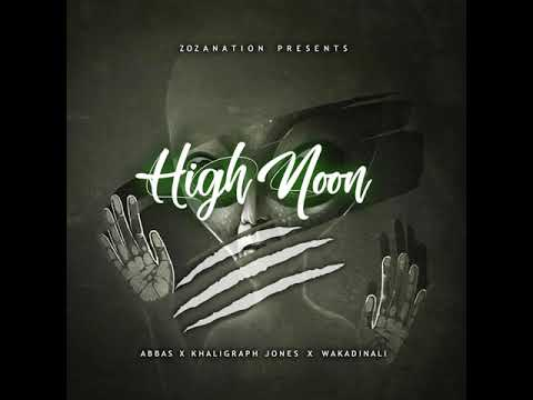 "Abbas Kubaff X Khaligraph Jones X Wakadinali - ""High Noon"" (Official Audio)"