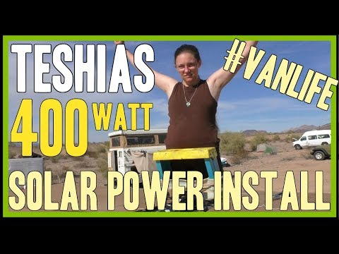Teshias 400 Watt Solar Power Install #Vanlife