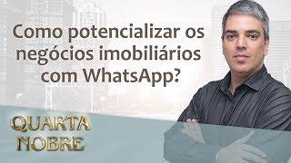 Como potencializar os negócios imobiliários com WhatsApp - Jaques Grinberg