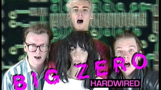 Hardwired | BIG ZERO