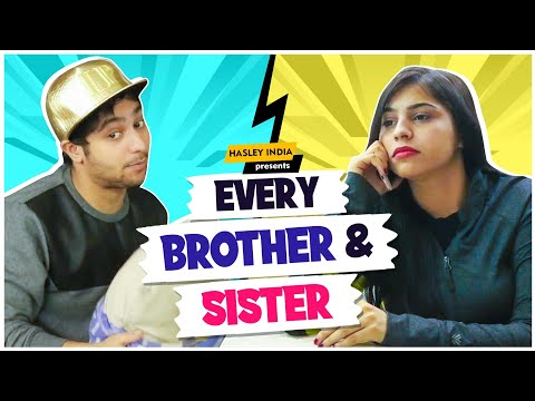 Every Brother & Sister In The World || Hasley India ||