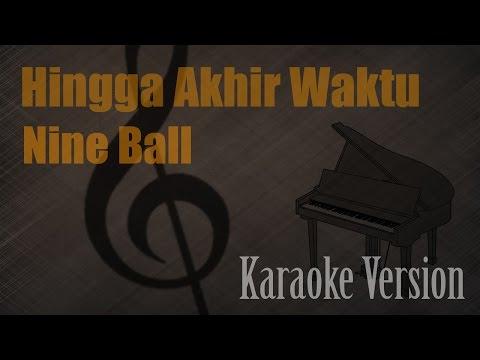 Nine Ball - Hingga Akhir Waktu Karaoke Version   Ayjeeme Karaoke