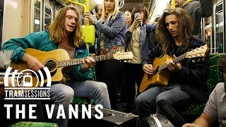 The Vanns - Keep My Cool | Tram Sessions