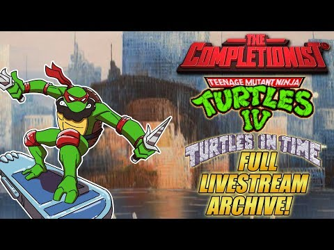 The Completionist COMPLETES TMNT IV: Turtles in Time! Livestream VOD