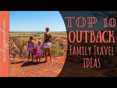 TOP 10 Family Travel Destinations in Outback Australia