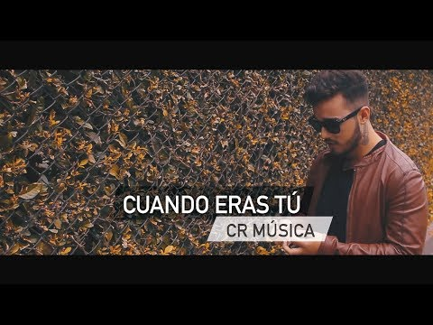 Cuando Eras Tú - CR MÚSICA (Prod. Tuny D) (Video Lyrics)