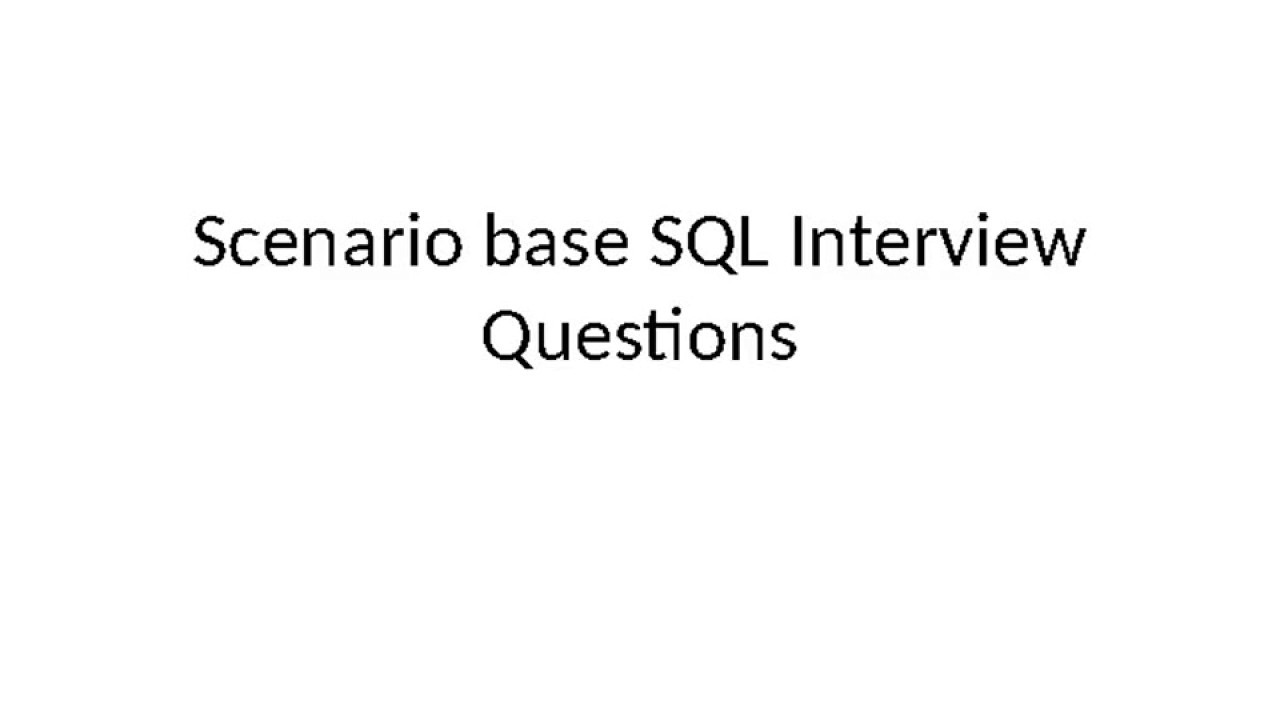 sql scenario based interview questions and answers sql scenario based interview questions and answers