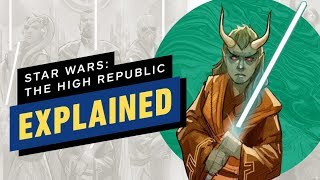 Star Wars: The High Republic Explained