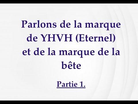 La marque de YHVH (Eternel) et la marque de la bête