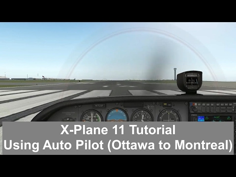 X-Plane 11 - Using Auto Pilot Ottawa to Montreal