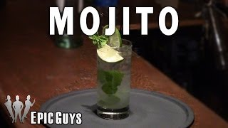How To Make A Mojito Cocktail | Epic Guys Bartending