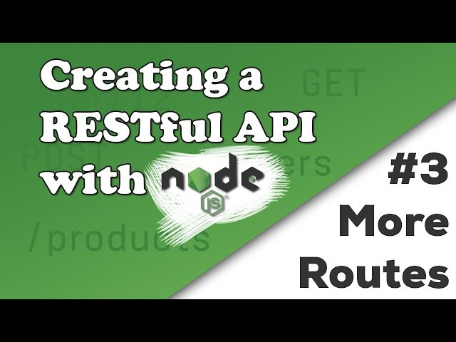 Adding More Routes to the API | Creating a REST API with Node.js