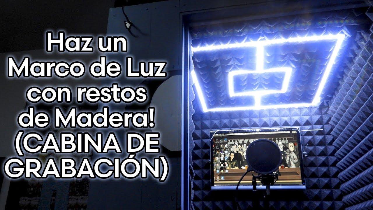 Como Hacer Un Marco con Luces - Modificación CABINA DE GRABACIÓN ...