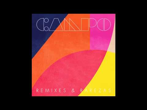CAMPO - Remixes & Rarezas (Full Album)