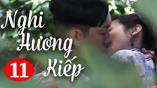 Nghi Hương Kiếp - Tập 11 ( Thuyết Minh ) Phim Bộ Trung Quốc Hay Nhất 2018