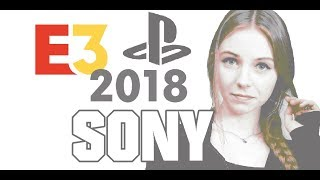 SONY @ E3 2018 Full Reaction & Thoughts