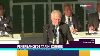 Aziz Yıldırım'ın Fenerbahçe Seçimli Olağan Genel Kurulu Konuşması