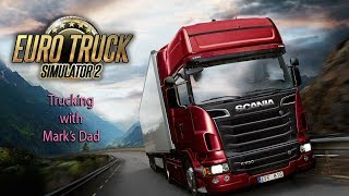 Euro Truck Simulator Multi-Play with Mark's Dad