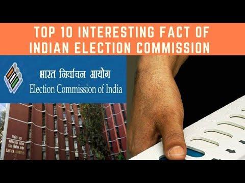 TOP 10 interesting facts of Indian election commission - Top 10 For Everything