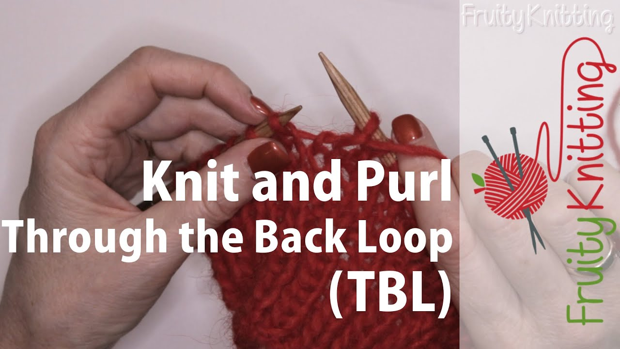 Knit Through The Back Loop Purl Through The Back Loop Tbl Youtube