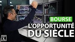 Investir en Bourse : l'opportunité du siècle !