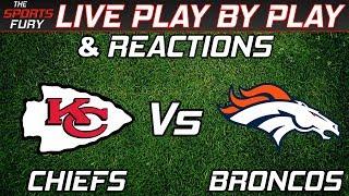 Kansas City Chiefs vs Denver Broncos | Live Play-By-Play & Reactions